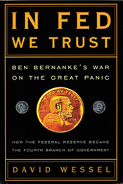In Fed We Trust: Ben Bernanke's War on the Great Panic; How the Federal Reserve Became the Fourth Branch of Government